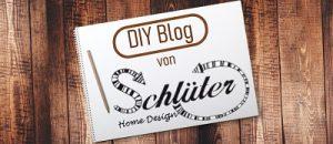 nachhaltiger DIY Blog für Möbel, Deko und Wohnaccessoires. Schlüter Home Design Upcycling Tipps